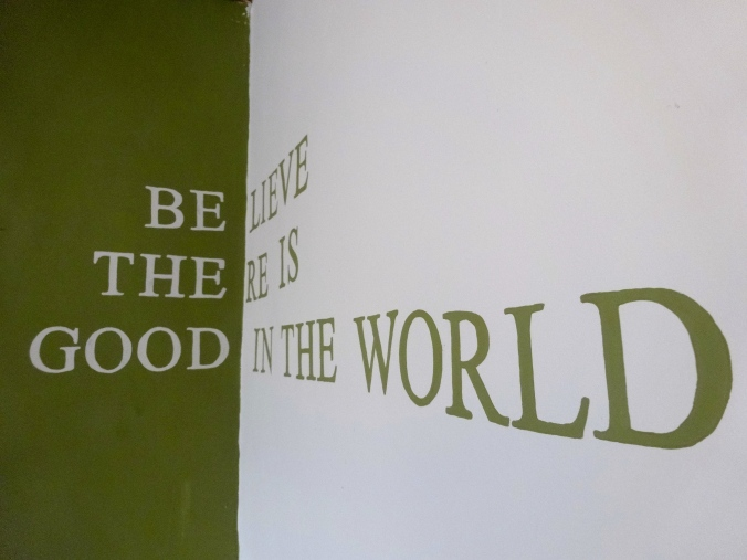 Believe there is good in the world wall art